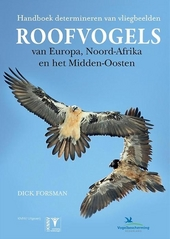 Roofvogels van Europa, Noord-Afrika en het Midden-Oosten : handboek determineren van vliegbeelden