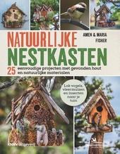 Natuurlijke nestkasten : 25 eenvoudige projecten met gevonden hout en natuurlijke materialen : lok vogels, vleermuizen en insecten naar je tuin