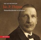 Jac. P . Thijsse : natuurbeschermer en schrijver. 1