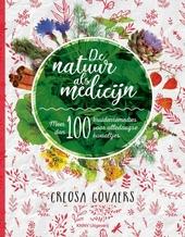 De natuur als medicijn : meer dan 100 kruidenremedies voor alledaagse kwaaltjes