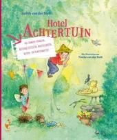 Hotel Achtertuin : vol verhalen, buitenactiviteiten, knutselideeën, dieren- en plantenweetjes