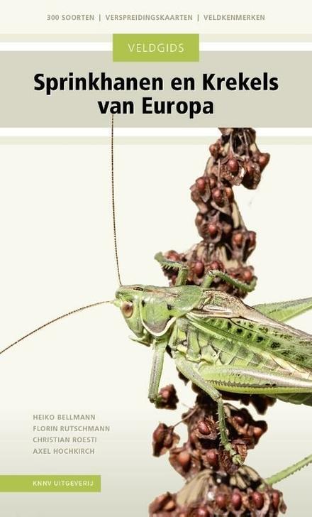 De sprinkhanen en krekels van West-, Midden- en Noord-Europa en de belangrijkste soorten van Zuid-Europa