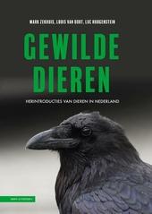 Gewilde dieren : herintroducties van dieren in Nederland
