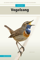 Vogelzang : vogels herkennen aan hun zang en roep