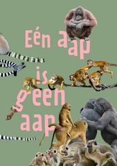 Eén aap is geen aap : behalve een orang oetan