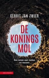 De koningsmol : een roman over mollen en mensen