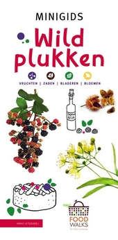 Wildplukken : vruchten, zaden, bladeren, bloemen