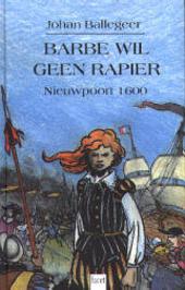 Barbe wil geen rapier : Nieuwpoort 1600