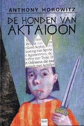 De honden van Aktaioon : Griekse mythen en sagen