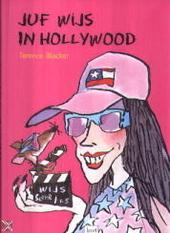 Juf Wijs in Hollywood