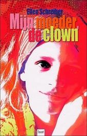 Mijn moeder, de clown