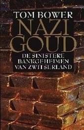 Nazi goud : de sinistere bankgeheimen van Zwitserland