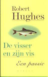 De visser en zijn vis : een passie