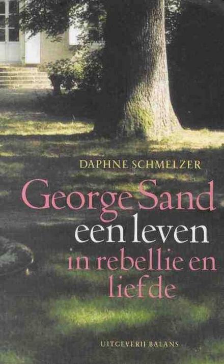 George Sand, een leven in rebellie en liefde