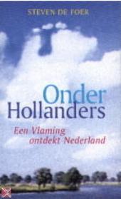 Onder Hollanders : een Vlaming ontdekt Nederland