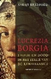 Lucrezia Borgia : liefde en dood in het Italië van de Renaissance