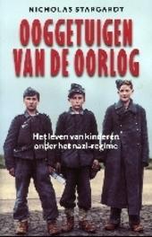 Ooggetuigen van de oorlog : het leven van kinderen onder het nazi-regime