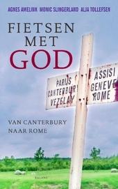 Fietsen met God : van Canterbury naar Rome