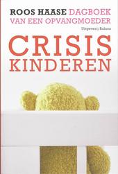 Crisiskinderen : dagboek van een opvangmoeder