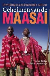 Geheimen van de Maasai : inwijding in een bedreigde cultuur