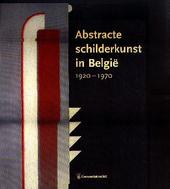 Abstracte schilderkunst in België 1920-1970