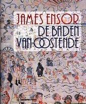 James Ensor : de baden van Oostende