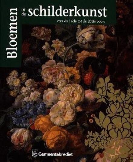 Bloemen in de schilderkunst van de 16de tot de 20ste eeuw