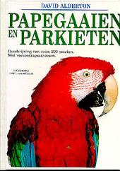Papegaaien en parkieten : beschrijving van ruim 200 soorten