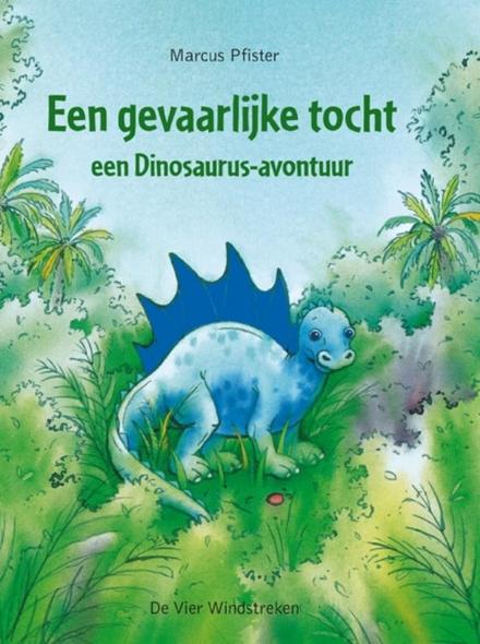 Een gevaarlijke tocht : een dinosaurus-avontuur