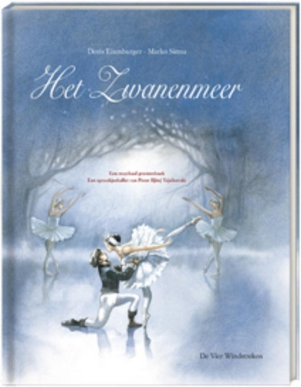 Het zwanenmeer : een muzikaal prentenboek: een sprookjesballet van Peter Iljitsj Tsjaikovski