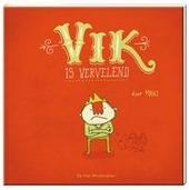 Vik is vervelend
