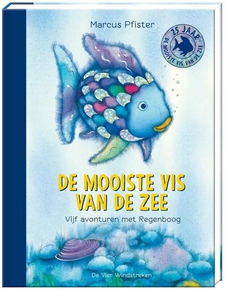 De mooiste vis van de zee : vijf avonturen met Regenboog