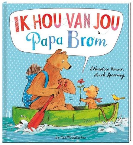 Ik hou van jou, Papa Brom