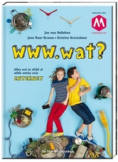www.wat? : alles wat je altijd al wilde weten over internet