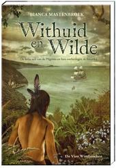 William & Tisquantum : de helse reis van de Pilgrims en hun ontberingen in Amerika
