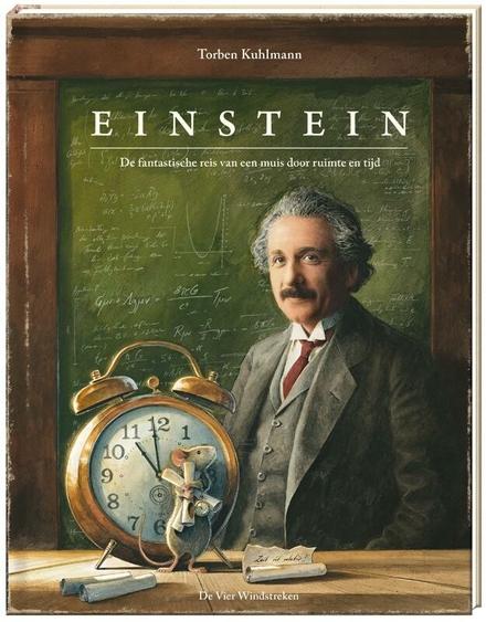 Einstein : de fantastische reis van een muis door ruimte en tijd