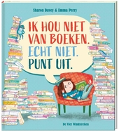 Ik hou niet van boeken. Echt niet. Punt uit.