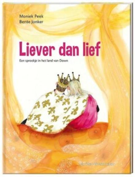 Liever dan lief : een sprookje in het land van Down