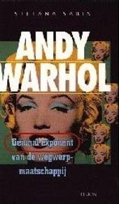 Andy Warhol : geniaal exponent van de wegwerpmaatschappij