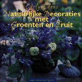 Natuurlijke decoraties met groenten en fruit