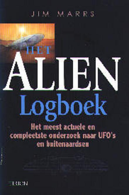 Het alien logboek : het meest actuele en compleetste onderzoek naar UFO's en buitenaardsen