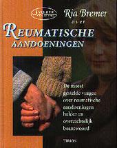 Reumatische aandoeningen : de meest gestelde vragen over reumatische aandoeningen helder en overzichtelijk beantwoo...