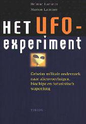 Het UFO-experiment : geheim militair onderzoek naar alienvoertuigen, biochips en futuristisch wapentuig