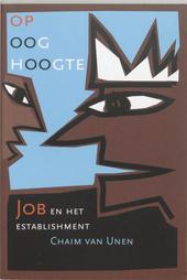 Op ooghoogte : Job en het establishment