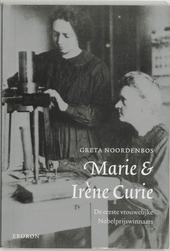 Marie en Irène Curie : de eerste vrouwelijke Nobelprijswinnaars