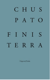 Finisterra : een keuze uit de poëzie van Chus Pato