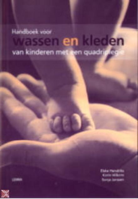 Samen lukt het wel : handboek voor wassen en kleden van kinderen met een quadriplegie