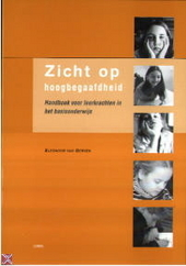 Zicht op hoogbegaafdheid : handboek voor leerkrachten in het basisonderwijs