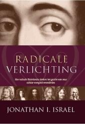 Radicale Verlichting : hoe radicale Nederlandse denkers het gezicht van onze cultuur voorgoed veranderden