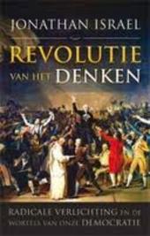 Revolutie van het denken : radicale verlichting en de wortels van onze democratie